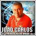 João Carlos - A Revelação do Brega - Vol 11