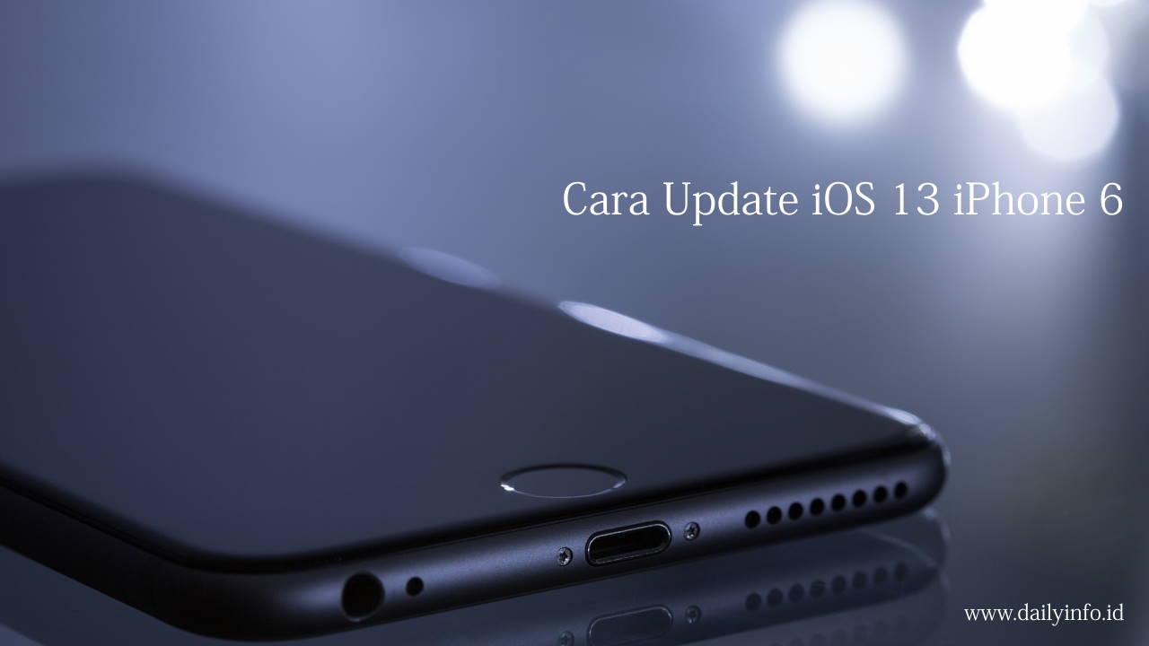 Cara Update iOS 13 iPhone 6