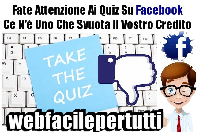 Fate Attenzione Ai Quiz Su Facebook - Ce N'è Uno Che Svuota Il Vostro Credito