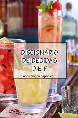 Diccionario de Bebidas (Letras D E F)