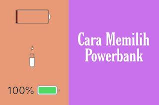 Cara memilih powerbank