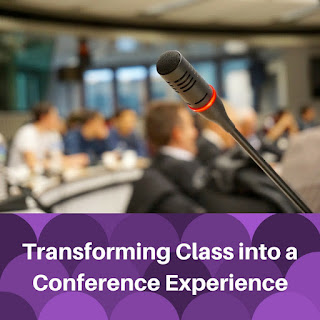 Transforming Class into a Conference Experience