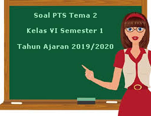 Soal Pts Uts Tema 2 Kelas 6 Semester 1 K13 Terbaru 2019 2020 Juragan Les
