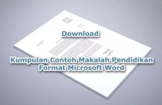 Contoh Makalah Pendidikan Format Microsoft Word