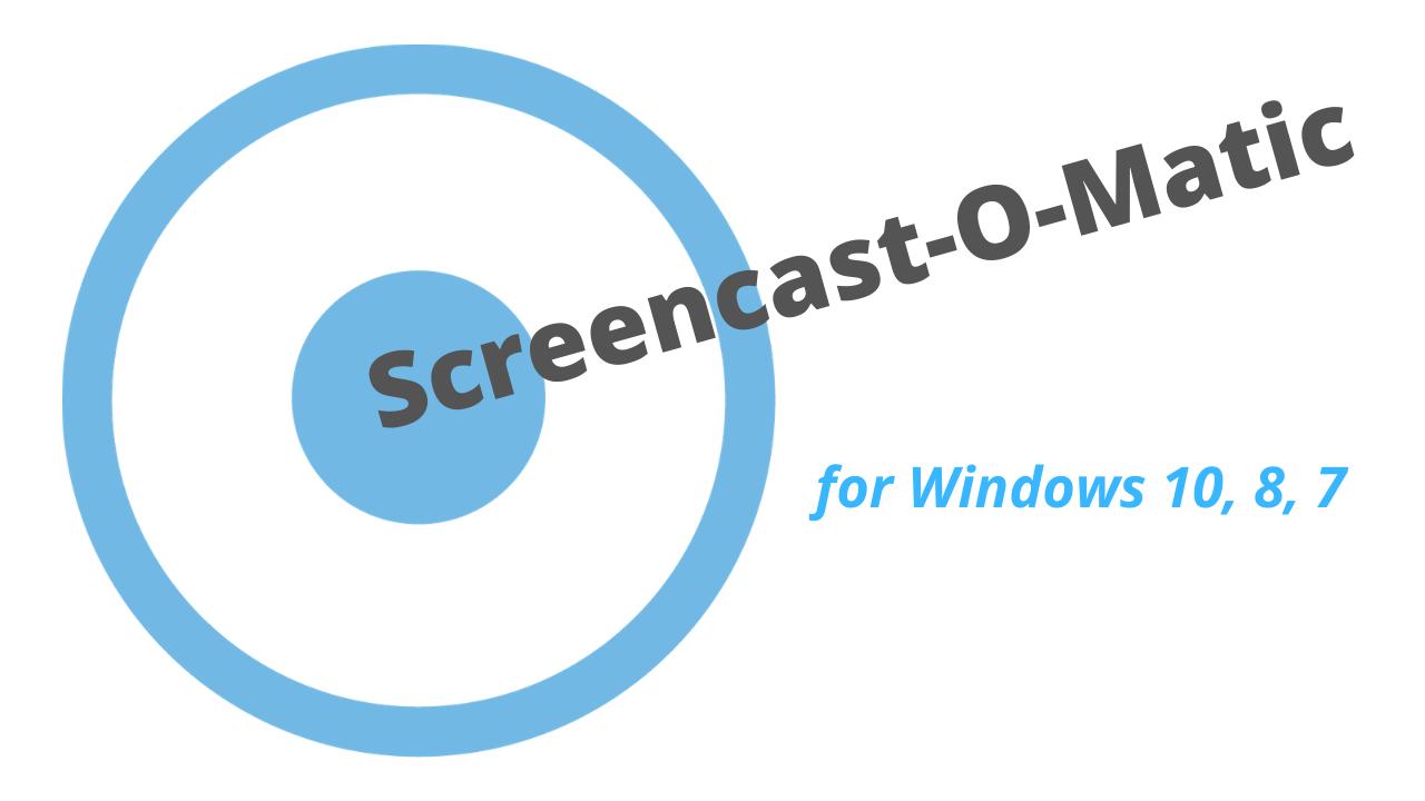 Screencast-O-Matic Download Latest Version for Windows 10, 8, 7
