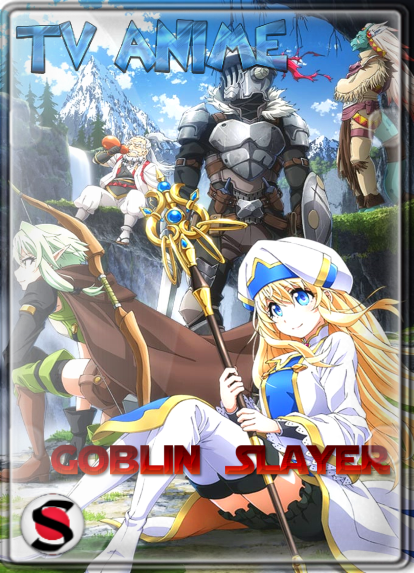 Goblin Slayer (TEMPORADA 1) HD 1080P SUBTITULADO