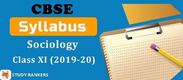 CBSE Class 11 Sociology Syllabus 2019-20