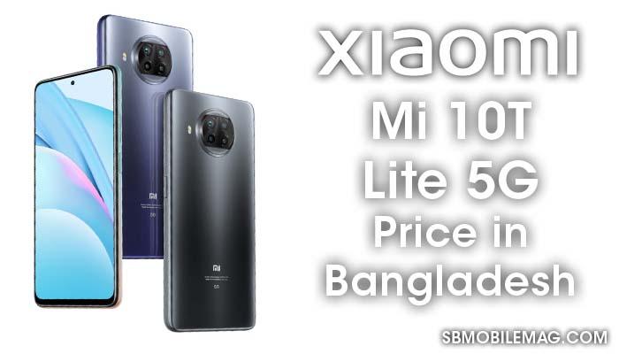 Xiaomi Mi 10T Lite 5G, Xiaomi Mi 10T Lite 5G Price, Xiaomi Mi 10T Lite 5G Price in Bangladesh