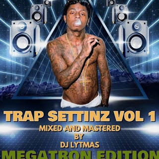 DJ LYTMAS - MEGATRON TRAP SETTINZ HIP HOP MIX VOL 1 2019