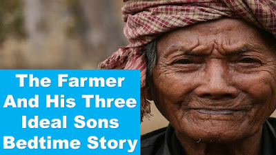 The Farmer And His Three Ideal Sons Bedtime Moral Story