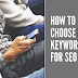 Know How To Choose Best Keywords For SEO