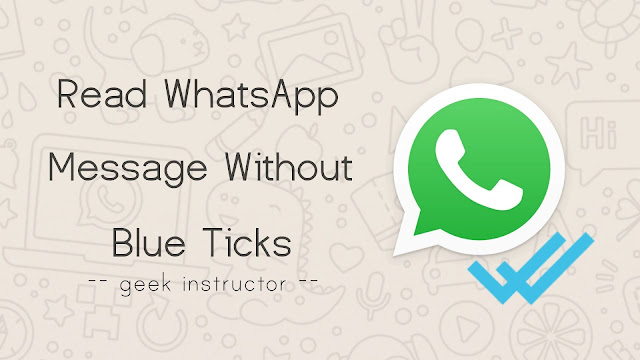 Read WhatsApp message without blue ticks