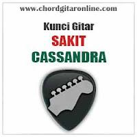 Chord Kunci Gitar Cassandra Sakit