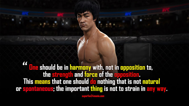 One should be in harmony with, not in opposition to, the strength and force of the opposition. This means that one should do nothing that is not natural or spontaneous; the important thing is not to strain in any way.