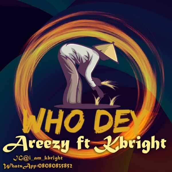 Kbright Ft Areezy - Who Dey