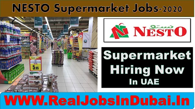 NESTO Supermarket Jobs In UAE 2020
