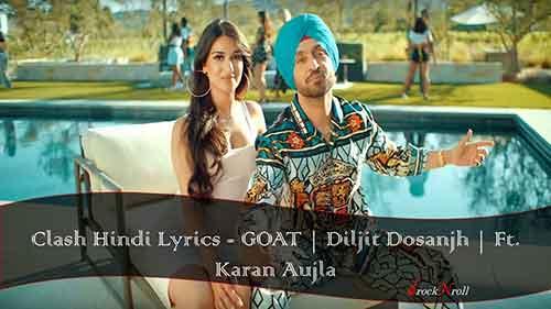 Clash-Hindi-Lyrics-GOAT-Diljit-Dosanjh-Ft-Karan-Aujla