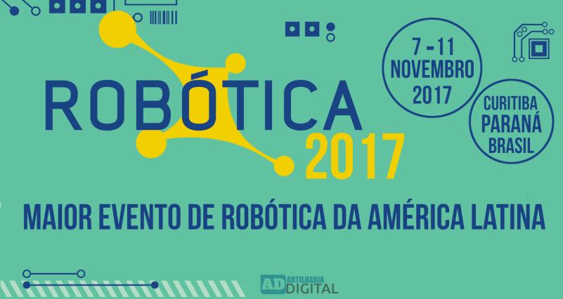 Robótica 2017 - Maior evento de Robótica da América Latina.