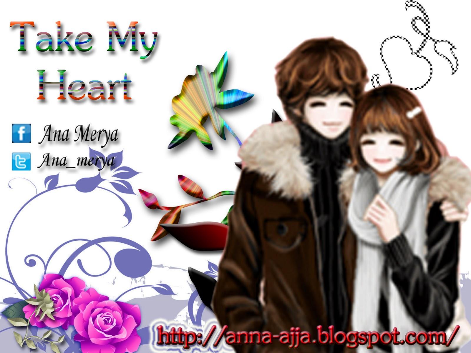 "Cerpen Cinta Romantis ""Take My Heart"" ~ 16"