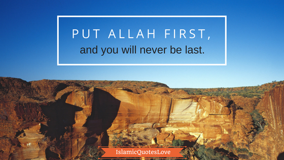 Put ALLAH First, and you will never last.