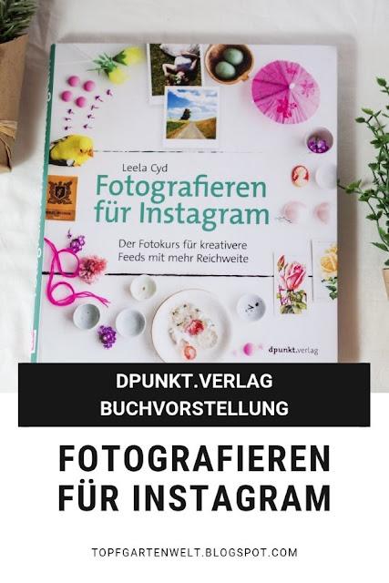 Fotografieren für Instagram | Buchvorstellung | Fototipps für gute Fotos passend für Instagram #fotografie #buchvorstellung #buchrezension #topfgartenwelt