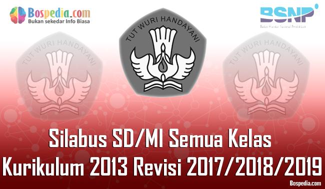 Lengkap Silabus Sd Mi Semua Kelas Kurikulum 2013 Revisi 2019 2020 2021 Bospedia