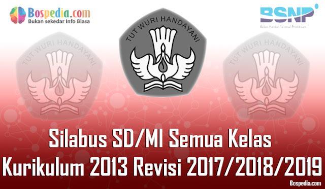 Pada kesempatan yang baik ini admin ingin berbagi Silabus untuk Sekolah Dasar  Lengkap - Silabus SD/MI Semua Kelas Kurikulum 2013 Revisi 2017/2018/2019