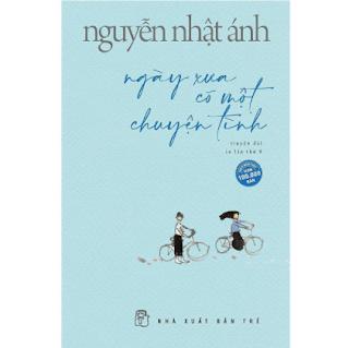 Truyện Nguyễn Nhật Ánh: Ngày Xưa Có Một Chuyện Tình (Phần 2 của Mắt Biếc) ebook PDF EPUB AWZ3 PRC MOBI