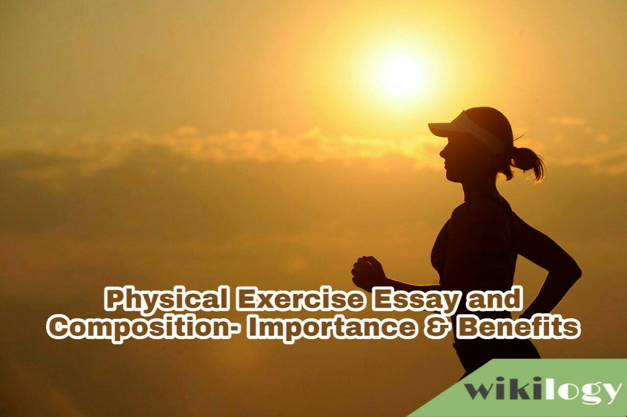 Physical Exercise Essay and Composition- Importance/ Benefits