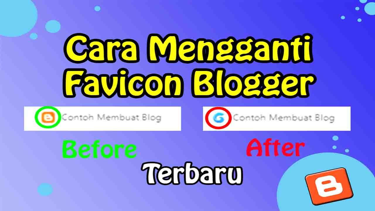 Cara Membuat dan Mengganti Favicon Blogger Terbaru