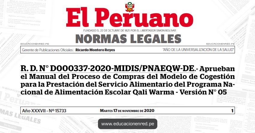 R. D. N° D000337-2020-MIDIS/PNAEQW-DE.- Aprueban el Manual del Proceso de Compras del Modelo de Cogestión para la Prestación del Servicio Alimentario del Programa Nacional de Alimentación Escolar Qali Warma - Versión N° 05