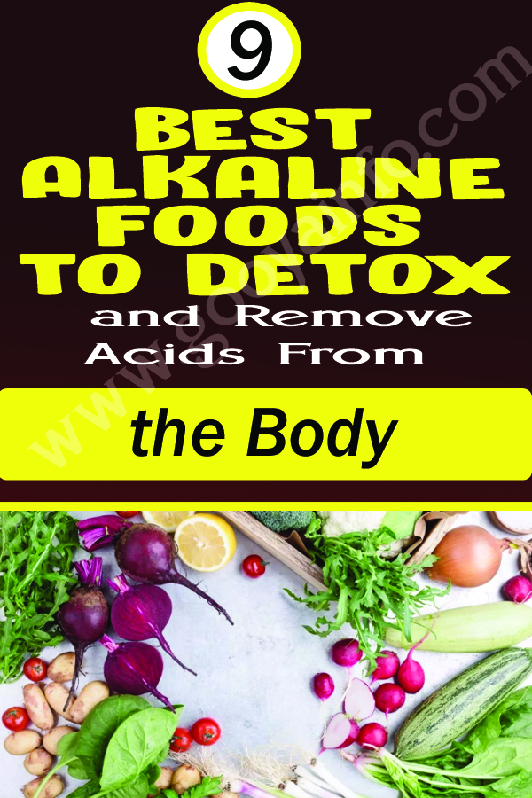 9 Best Alkaline Foods to Detox and Remove Acids From the Body