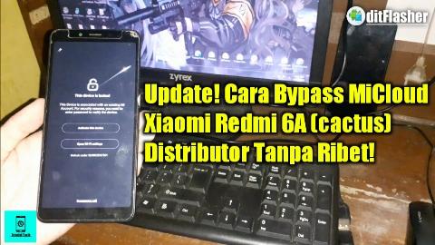 https://www.ditflasher.com/2021/06/cara-flashing-bypass-micloud-xiaomi-redmi-6a-cactus-distributor.html