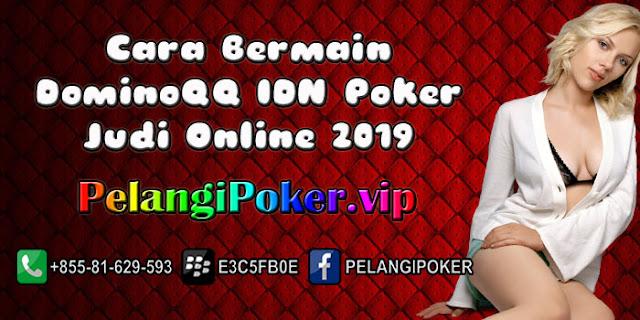 Cara-Bermain-DominoQQ-IDN-Poker-Judi-Online-2019
