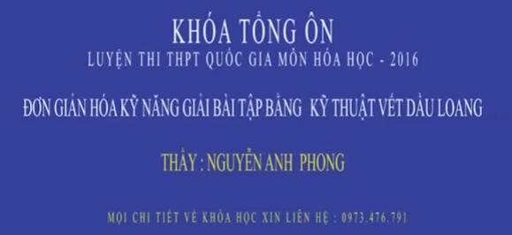 Khóa Tổng Ôn Luyện Thi THPT Quốc Gia Môn Hóa Học 2016 Thầy Nguyễn Anh Phong