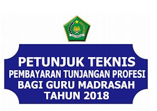 petunjuk teknis penyaluran dan pembayaran tunjangan sertifikasi profesi guru madrasah kemenag tahun 2018