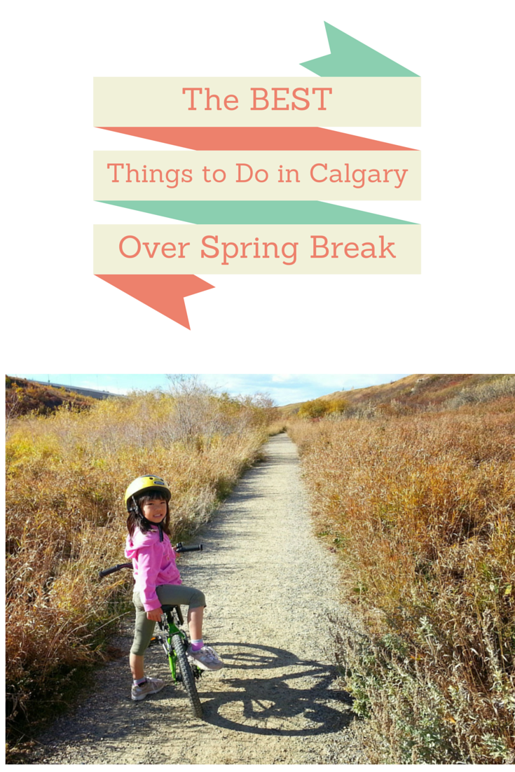 the best things to do in calgary and area over spring break play outside guide. Black Bedroom Furniture Sets. Home Design Ideas
