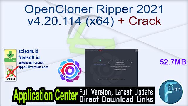 OpenCloner Ripper 2021 v4.20.114 (x64) + Crack_ ZcTeam.id
