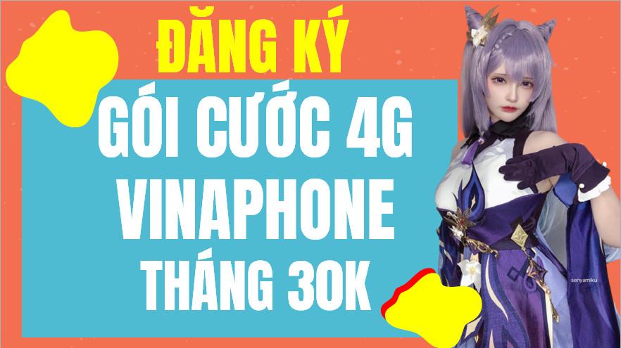 Gói cước 4G VinaPhone tháng 30k