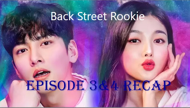 BackStreet Rookie Episode 3 and 4 Recap:Short Recap