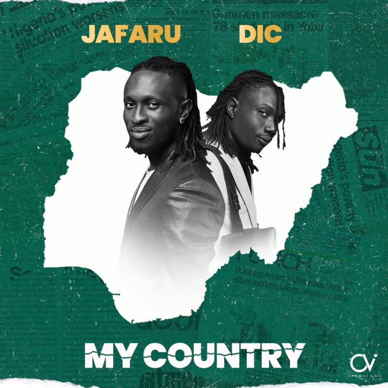 [Music] Jafaru & DIC – My Country #Arewapublisize