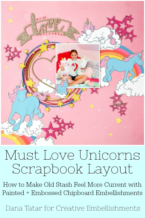 Must Love Unicorns Whimsical Scrapbook Layout with Painted and Embossed Chipboard Embellishments and Glitter Hearts Stars and Rainbows
