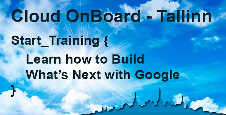 """Мероприятие по инструментальному набору Google Cloud Platform + """"DataMiningParty"""" в Таллинне"""