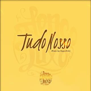 Elenco De Luxo - Tudo Nosso (Rap) mp3 Download