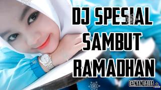 DJ SPESIAL BULAN RAMADHAN 2018 Mp3