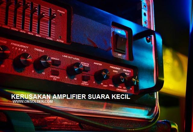 Penyebab dan Cara Memperbaiki Amplifier Suara Kecil