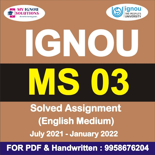 MS 03 Solved Assignment 2021-22