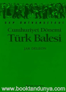 Jak Deleon - Cumhuriyet Dönemi Türk Balesi  (Cep Üniversitesi Dizisi - 93)