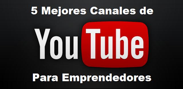 cinco-mejores-canales-youtube-para-emprendedores