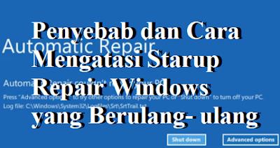 Penyebab dan Cara Mengatasi Starup Repair Windows